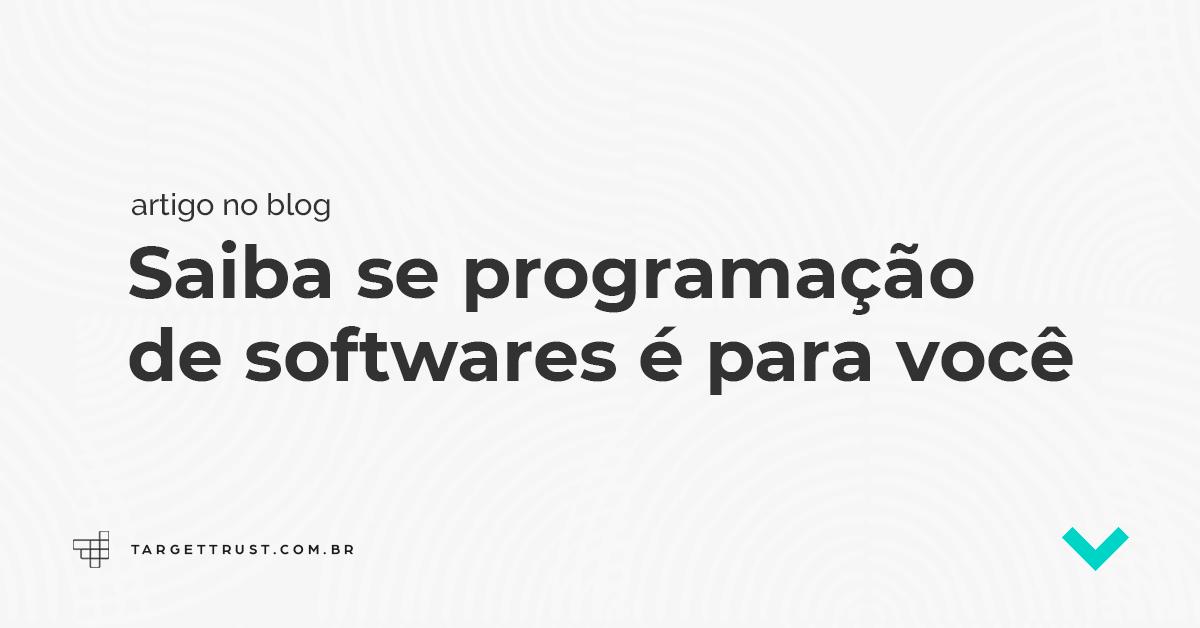 Saiba se programação de softwares é para você